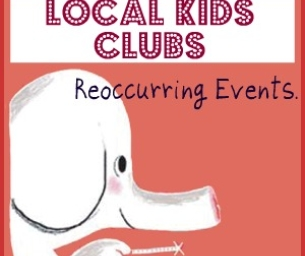 LOCAL CHILDREN'S REOCCURRING CLUBS AND ACTIVITIES