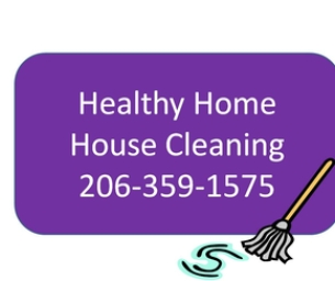 Helathy Home House Cleaning / Cleaning Up Seattle