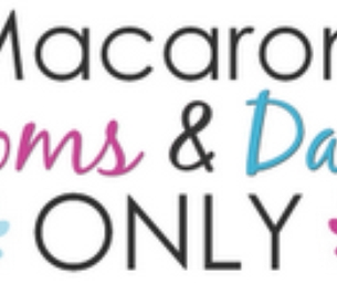 Macaroni Moms & Dads Only
