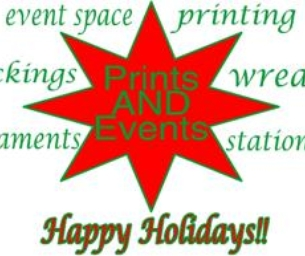 Get ready for the Holidays with Prints AND Events!