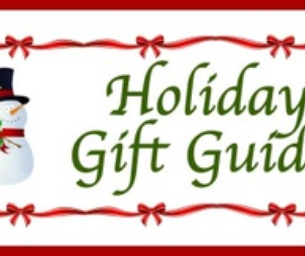 Holiday Gift Guide - Great Ideas!