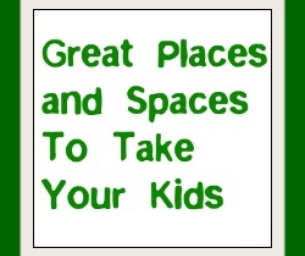 Great Places To Go With Your Kids Around Town