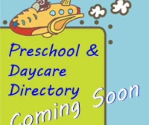 Preschool and Daycare Directory -- Coming Soon!!