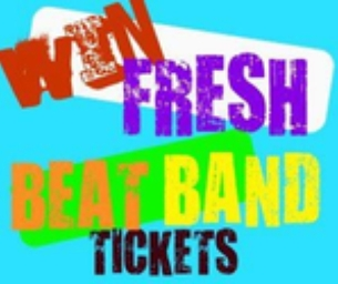 WIN 2 TICKETS TO SEE THE FRESH BEAT BAND!!