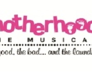 Special Discount to Motherhood the Musical