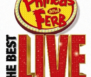 Disney's Phineas and Ferb:The Best LIVE Tour Ever!