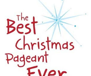 """THE BEST CHRISTMAS PAGEANT EVER"" GIVEAWAY"