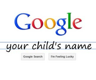 Have You Googled Your Child's Name?