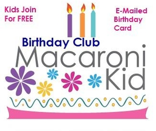Welcome to the Macaroni Kid Birthday Club!