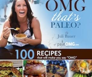 """OMG. That's Paleo?"" Cookbook by Juli Bauer"