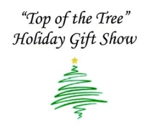 """Top of the Tree"" Holiday Gift Show"