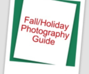 3rd Annual Fall/Holiday Photography Guide