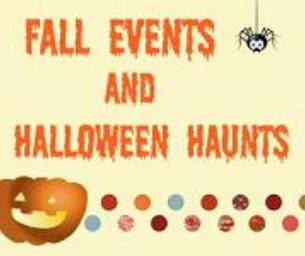 Fall Events and Halloween Haunts!