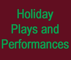 Holiday Plays and Performances