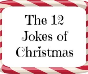 Holiday Fun: The 12 Jokes of Christmas