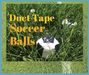 Macaroni Crafts ~ Duct Tape Soccer Balls