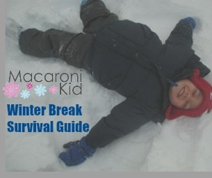 Macaroni Kid's Winter Break Survival Guide