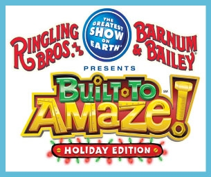 GIVEAWAY: Ringling Bros. Presents Built To Amaze!® - HOLIDAY EDITION