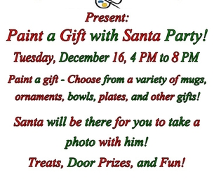 """Paint a Gift with Santa"" Christmas Party-now till 8 PM"