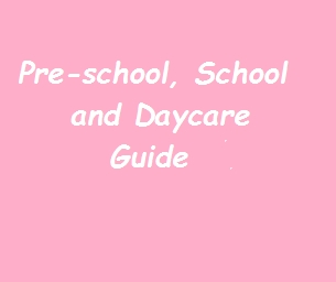 Guide: Pre-School, School, and Daycare Guide