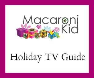 MACARONI KID: HOLIDAY TV SCHEDULE