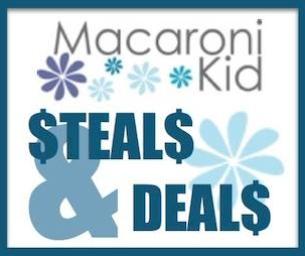 Macaroni Kid Steals, Deals and Discounts