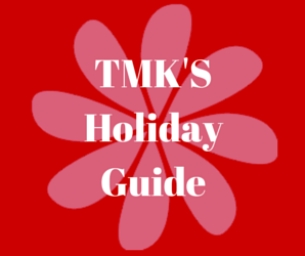 TMK's Holiday Guide