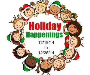 Holiday Happening's 12/19/2014 to 12/25/2014