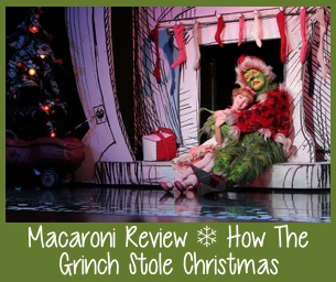 Macaroni Review ~ How The Grinch Stole Christmas