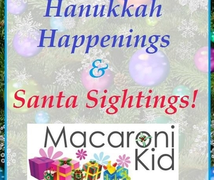 Holiday Happenings, Santa Sightings, and chanukkah fun!