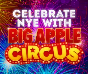 Join the Big Apple Circus for a one-of-a-kind New Year's Eve event!