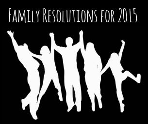 """""""Family Time"""" Resolutions"""