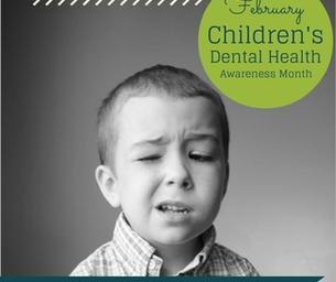 February is Children's Dental Month!