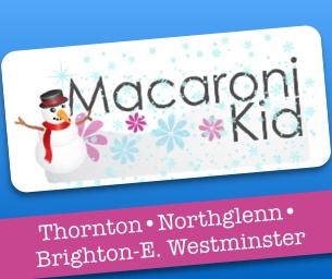 Welcome to Macaroni Kid Thornton-Northglenn-Brighton-E. Westminster!