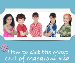 How to Get the Most Out of Macaroni Kid