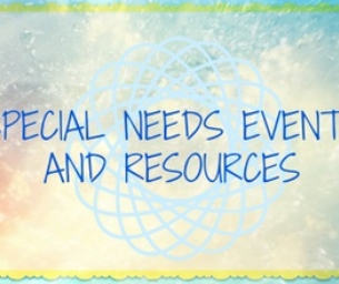 SPECIAL NEEDS EVENTS AND RESOURCES