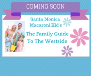 The Family Guide to the Westside - Coming Soon!
