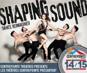 Off to See Shaping Sound at Centrepointe Theatre Is...