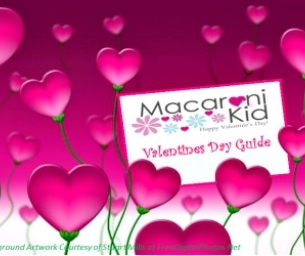 Be a Part of the Macaroni Kid 2015 Valentines Day Guide