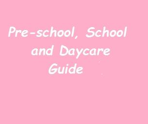 Guide: Pre-School, School, and Daycare Guide