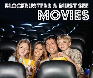 UPCOMING BLOCKBUSTERS & MUST-SEE MOVIES