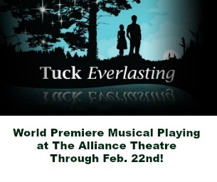 Tuck Everlasting - World Premiere Musical Now Playing at The Alliance