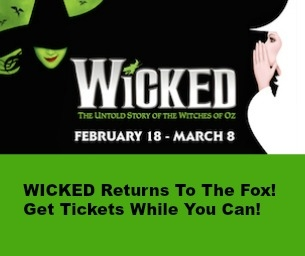 WICKED Returns To The Fox Feb. 18 to Mar. 8