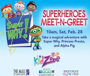 SuperHeroes Meet N Greet SUPER WHY!  10 AM 2/28