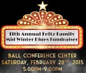 11th Annual Feltz Family Mid Winter Blues Fundraiser