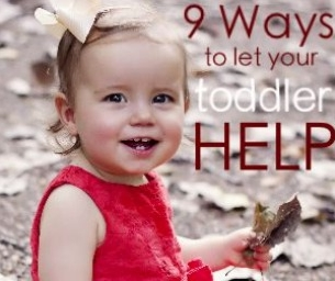 9 Ways to Let Your Toddler HELP
