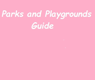 Guides: Parks and Playgrounds