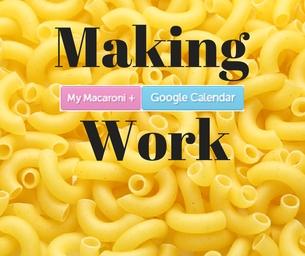 "Making ""My Macaroni"" Work For You"