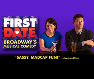 First Date - Broadway's Musical Comedy *Grown-Ups ONLY ~WINNERS