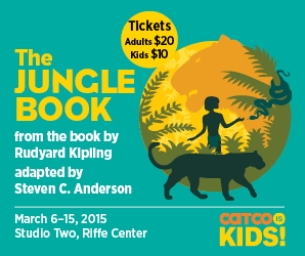 CATCO is Kids presents The Jungle Book March 6-15